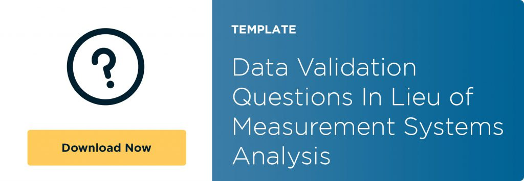 data-validation-questions-in-lieu-of-measurement-systems-analysis